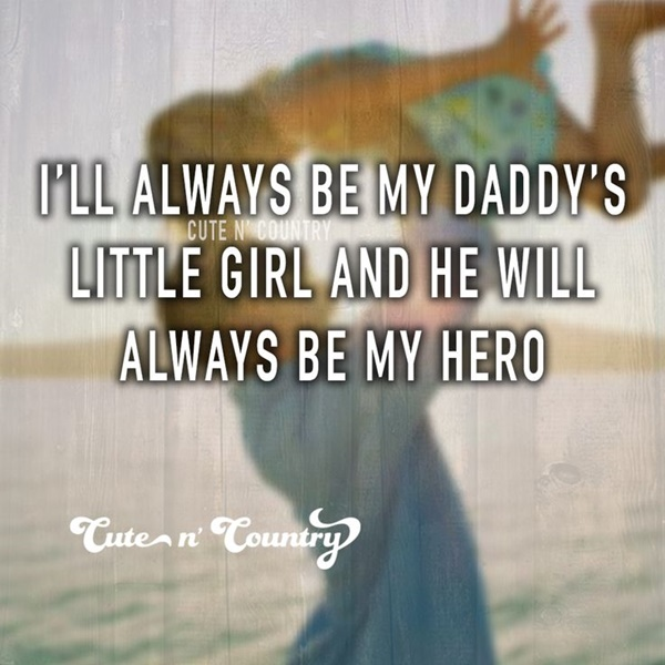 Father Daughter Sayings And Quotes: 40 Best Father And Daughter Relationship Quotes