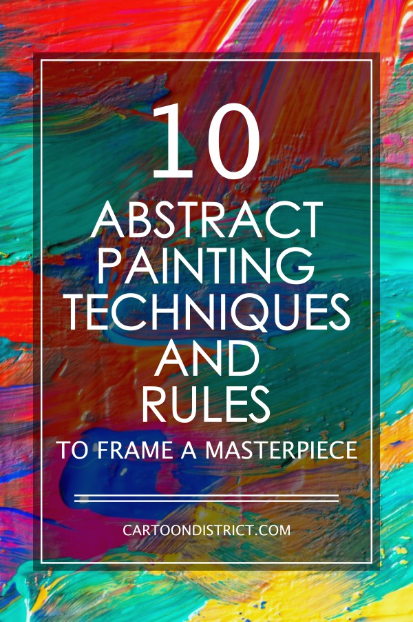 Abstract Painting Techniques and Rules
