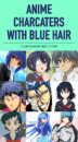 Famous Anime Characters with Blue Hair